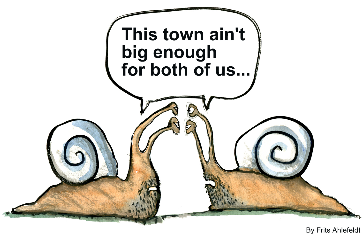 "two snails meet ""this town ain't big enough for both of us"""