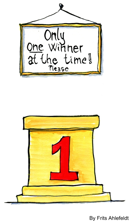 """Drawing of a podium with a sign saying """"only one winner at the time"""""""