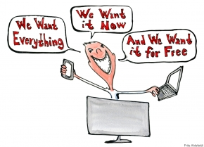 Drawing of a guy behind screens, saying he wants everything, now and for free
